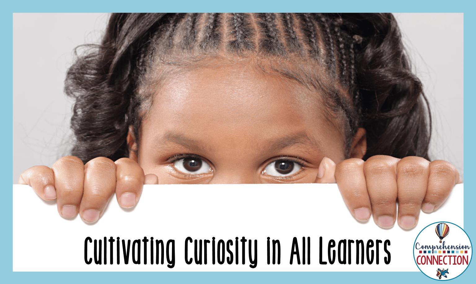 cultivating2bcuriosity2btitle-comprehension2bconnection-2037430